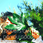 Doubts are not as bad as you think [Text]