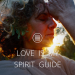 LOVE IS MY SPIRIT GUIDE [Text]