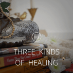 THREE KINDS OF HEALING