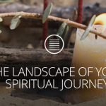 THE LANDSCAPE OF YOUR SPIRITUAL JOURNEY [Text]